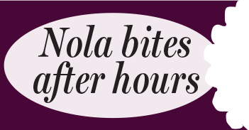 Nola bites after hours